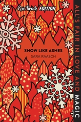 Snow Like Ashes Epic Reads...
