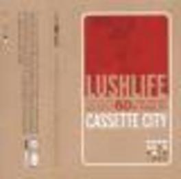 CASSETTE CITY Audio CD, LUSHLIFE, CD