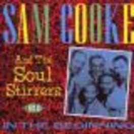 IN THE BEGINNING Audio CD, COOKE, SAM & SOUL STIRRER, CD