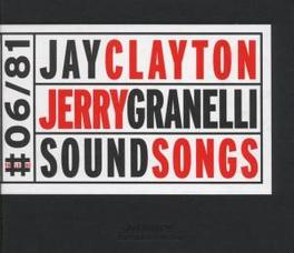 SOUND SONGS FT. JERRY GRANELLI Audio CD, JAY CLAYTON, CD