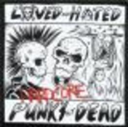 HARDCORE PUNKS NOT DEAD Audio CD, LOVED AND HATED, CD