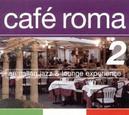 CAFE ROMA 2 W/MICOLA CONTE/MONORAMA/MZAZCHIGNO/BUNGALOVE/A.O.
