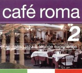 CAFE ROMA 2 W/MICOLA CONTE/MONORAMA/MZAZCHIGNO/BUNGALOVE/A.O. V/A, CD