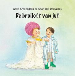 De Bruiloft van Juf NL...