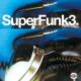 SUPER FUNK 3 PRESTON LOVE/SHOWMEN INC/WALLY COX/JOHNNY KING & FATBAC V/A, LP