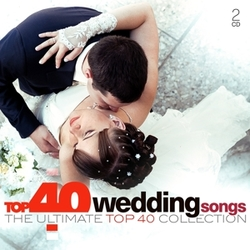 TOP 40 - WEDDING SONGS