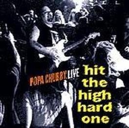 HIT THE HIGH HARD ONE RECORDED LIVE Audio CD, POPA CHUBBY, CD