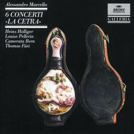 6 CONCERTEN 'LA CETRA' HOLLIGER/PELLERIN/CAMERATA BERN/FURI Audio CD, A MARCELLO, CD