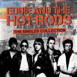 SINGLES COLLECTION Audio CD, EDDIE & THE HOT RODS, CD
