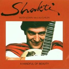 A HANDFUL OF BEAUTY RE-ISSUE OF CLASSIC 1976 ALBUM Audio CD, SHAKTI, CD