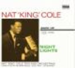 NIGHT LIGHTS NAT KING COLE TRIO & ORCHESTRAS CONDUCTED BY N.RIDDLE Audio CD, NAT KING COLE, CD