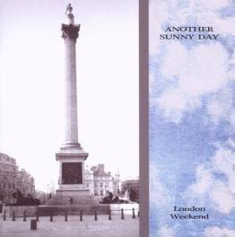 LONDON WEEKEND Audio CD, ANOTHER SUNNY DAY, CD