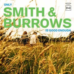 ONLY SMITH & BURROWS IS.. .. GOOD ENOUGH