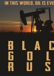 BLACK GOLD RUSH, A NEW.....