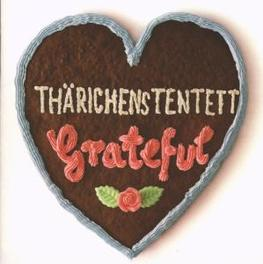 GRATEFUL THARICHENS TENTETT, CD