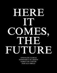 Here it Comes, the Future