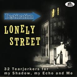 DESTINATION LONELY STREET...