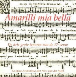 AMARILLI MIA BELLA LA SFERA ARMONIOSA/V.D.MEEL/MIKE FENTROSS/VAN LAARHOVEN Audio CD, CACCINI/RASI/DOGNAZZI, CD