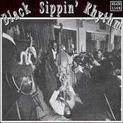 BLACK SIPPIN' RHYTHM