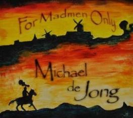 FOR MADMEN ONLY Audio CD, MICHAEL DE JONG, CD