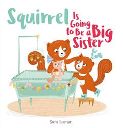 Squirrel Is Going to Be a...