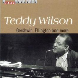 GERSHWIN ELLINGTON AND... ...MORE Audio CD, TEDDY WILSON, CD