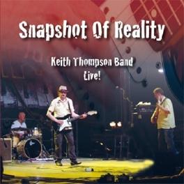 SNAPSHOT OF REALITY THOMPSON, KEITH -BAND-, CD