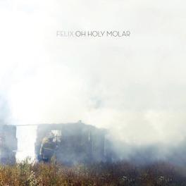 OH HOLY MOLAR FELIX, CD