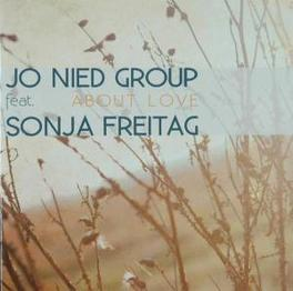ABOUT LOVE FEAT.SONJA FREITAG Audio CD, JO NIED GROUP, CD