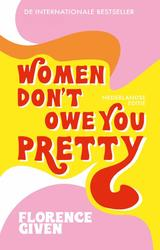 Women Don't Owe You Pretty...