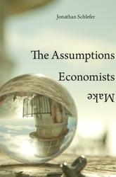 The Assumptions Economists...