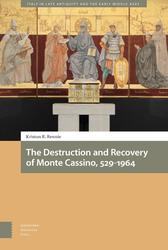 The Destruction and Recovery of Monte Cassino, 529-1964