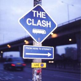 FROM HERE TO ETERNITY ...THE CLASH LIVE Audio CD, CLASH, CD