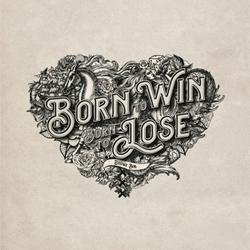 BORN TO WIN, BORN TO LOSE