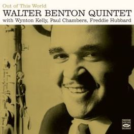 OUT OF THIS WORLD NEWLY REMASTERED/BETTER SOUND THAN EVER BEFORE! WALTER BENTON QUINTET, CD