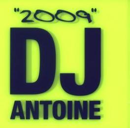 2009 Audio CD, DJ ANTOINE, CD