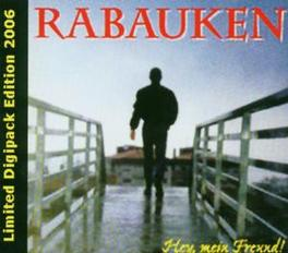 HEY MEIN FREUND LIMITED DIGIPACK EDITION 2006 Audio CD, RABAUKEN, CD