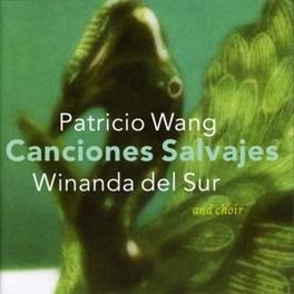 CANCIONES SALVAJES W/PATRICIO WANG Audio CD, WINANDA DEL SUR, CD