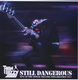 STILL DANGEROUS LIVE AT THE TOWER THEATRE PHILADELPHIA 1977 Audio CD, THIN LIZZY, CD
