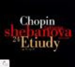 24 ETUDES OP.10 & OP.25 SHEBANOVA, TATIANA Audio CD, F. CHOPIN, CD