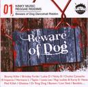 BEWARE OF DOG RIDDIM