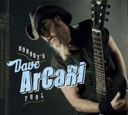 NOBODY'S FOOL DAVE ARCARI, CD