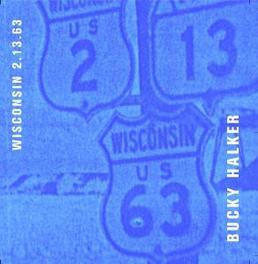 WISCONSIN 2.13.63 Audio CD, BUCKY HALKER, CD