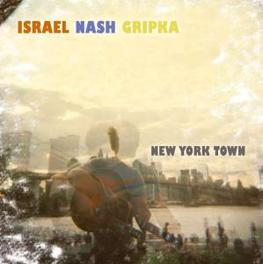 NEW YORK TOWN Audio CD, ISRAEL NASH GRIPKA, CD