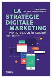 La stratégie digitale...