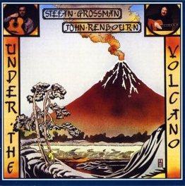 UNDER THE VOLCANO W/STEFAN GROSSMAN JOHN RENBOURN, CD