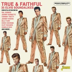 TRUE & FAITHFUL 35 ELVIS...