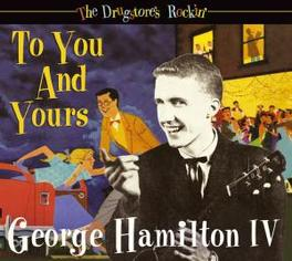 DRUGSTORE'S ROCKIN' TO.. .. YOU AND YOURS/DIGI/INCL.44PG. BOOKLET Audio CD, HAMILTON, GEORGE -IV-, CD