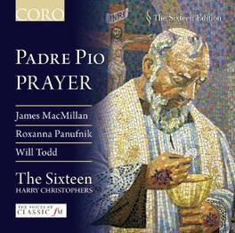 PADRE PIO'S PRAYER MACMILLAN/PANUFNIK/TODD//CHRISTOPHERS, H. Audio CD, SIXTEEN, CD