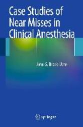 Case Studies of Near Misses...